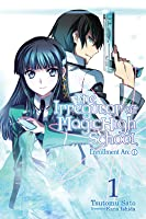 The Irregular at Magic High School, Vol. 1: Enrollment Arc, Part I (Mahouka Koukou no Rettousei, #1)