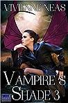 Vampire's Shade 3 (Vampire's Shade #3)