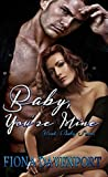 Baby, You're Mine (Yeah, Baby,  #1)