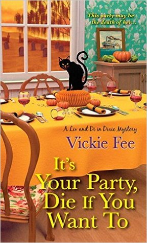 It's Your Party, Die If You Want To by Vickie Fee