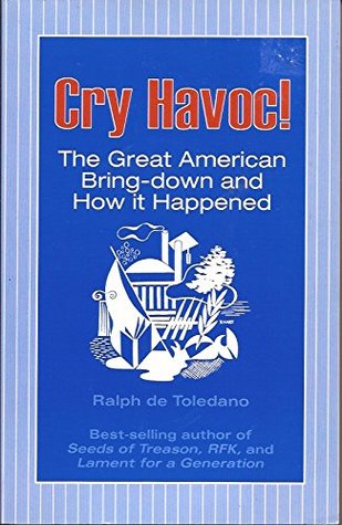 Cry Havoc! The Great American Bring-Down and How it Happened