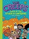Curse of the Attack-o-Lanterns (The Creeps, #3)