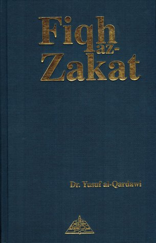 Fiqh Az Zakat: A Comparative Study: The Rules, Regulations and Philosophy of Zakat in the Light of the Quran and Sunna