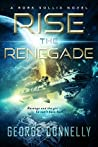 Rise the Renegade (Rork Sollix Book 1)