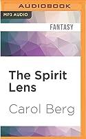The Spirit Lens: A Novel of the Collegia Magica
