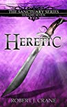 Heretic (Sanctuary, #7)