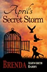 April's Secret Storm by Brenda Ashworth Barry