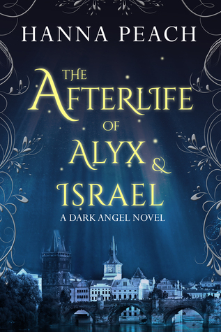 The Afterlife of Alyx & Israel (A Dark Angel Novel)