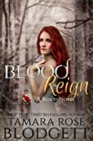 Blood Reign (Blood, #4)