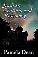 Juniper, Gentian, and Rosemary