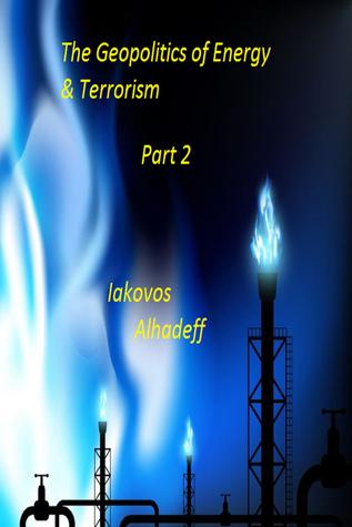The Geopolitics of Energy & Terrorism Part 2