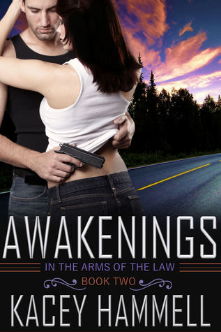 Awakenings (In the Arms of the Law, Book 2)