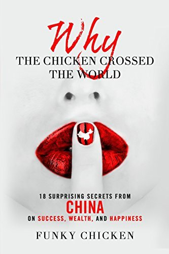 Book cover Why-the-Chicken-Crossed-the-World-18-Surprising-Secrets-from-China-on-Success-Wealth-and-Happiness