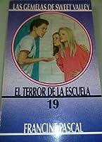Terror de la Escuela (Las Gemelas de Sweet Valley, #19)