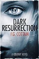 Dark Resurrection (The Colony, #2)