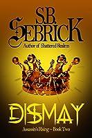 Dismay (Assassin's Rising Book 2)