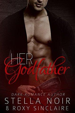 Her Godfather: A Dark Romance by Stella Noir