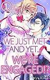 We just met and yet... we're engaged!?, Vol. 1