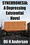 Synchronesia: A Depressing Existential Novel
