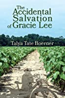 The Accidental Salvation of Gracie Lee