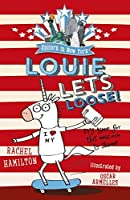 Louie Lets Loose! (Unicorn in New York #1))