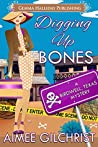 Digging Up Bones (Birdwell, Texas Mysteries #1)