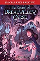 The Secret of Dreadwillow Carse: Special Preview - The First 5 Chapters plus Bonus Material