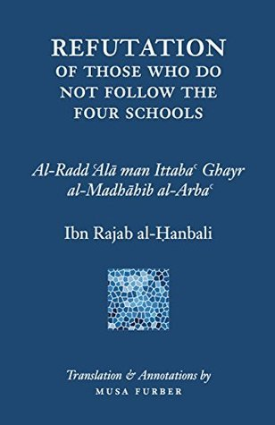 Refutation of Those Who Do Not Follow the Four Schools
