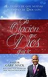 La Oración Que Dios Quiere: Es Tiempo De Mover El Trono De Dios