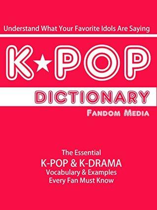 KPOP Dictionary: The Essential K-Pop & K-Drama Vocabulary & Examples