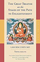 The Great Treatise on the Stages of the Path to Enlightenment: The Lamrim Chenmo: Volume One