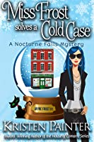 Miss Frost Solves A Cold Case (Jayne Frost, #1)