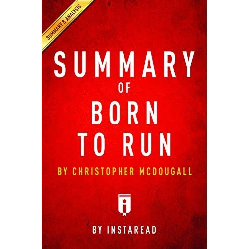 born to run by christopher mcdougall essay essay Christopher mcdougall author of born to run and natural born heroes buy natural born heroes from these sellers the best-selling author of born to run now travels to.