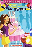 Super Sweet 13 (A Candy Apple Book)