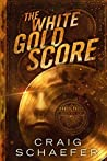 The White Gold Score by Craig Schaefer