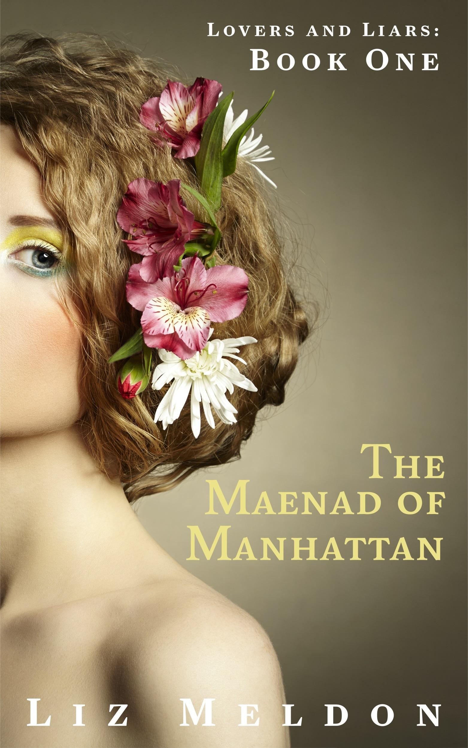 The Maenad of Manhattan Liz Meldon