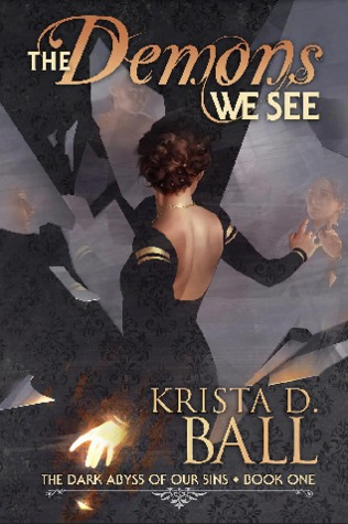 The Demons We See by Krista D. Ball