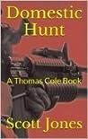 Domestic Hunt (Thomas Cole Book 4)