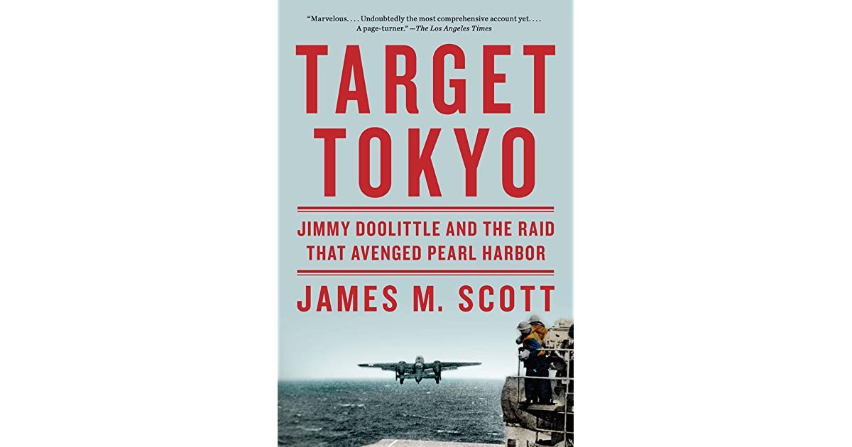 Target Tokyo: Jimmy Doolittle and the Raid That Avenged
