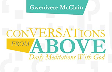 Conversations from Above: Daily Meditations with God