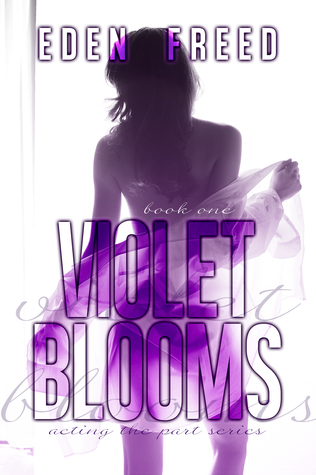 Violet Blooms (Acting the Part Book 1)