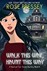 Walk this Way, Haunt this Way (Haunted Tour Guide Mystery, #4)