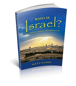 Who is Israel?: yesterday, to day, and for ever