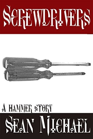 Screwdrivers: A Hammer Story Collection (Hammer Club Book 37)