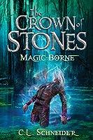 Magic-Borne (The Crown of Stones #3)