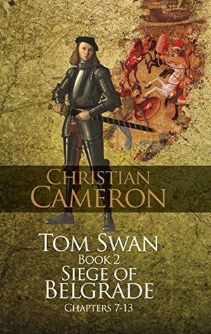 Tom Swan Book 2 Siege of Belgrade (chapters 7 -13) Limited Edition HB