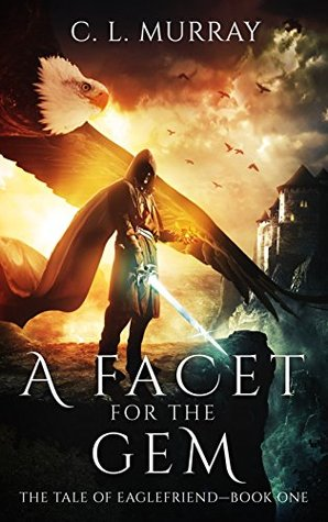 A Facet for the Gem (The Tale of Eaglefriend #1)