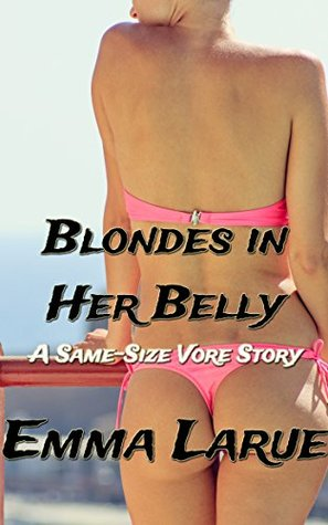 Blondes In Her Belly: A Same-Size Vore Story