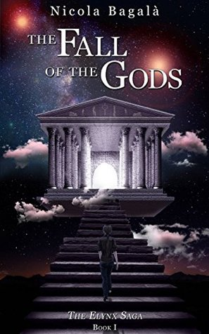 The Fall of the Gods (The Elynx Saga, #1)
