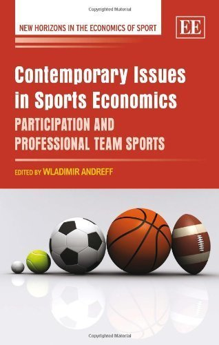 Contemporary Issues in Sports Economics  Participation and Professional Team Sports